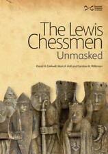 The Lewis Chessmen: Unmasked by David Caldwell, Mark A. Hall, Caroline M. Wilkin