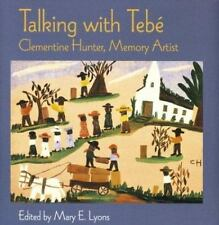 Talking With Tebe: Clementine Hunter, Memory Artist-ExLibrary