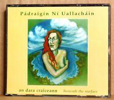 CD Padraigin Ni Uallachain an dara craiceann /Beneath the Surface Gael-Linn 1995