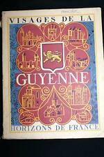 VISAGES DE LA GUYENNE,HORIZONS DE FRANCE-1953,CARTE-ill