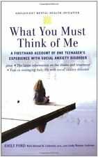 What You Must Think of Me: A Firsthand Account of One Teenagers Experience with