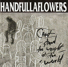 HANDFULLAFLOWERS : CAN'T STAND THE WEIGHT OF THE WORLD / CD (SNOOP RECORDS 1996)