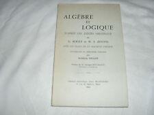 algebre et logique d'apres les textes originaux,f gillot , lib blanchard , 1962
