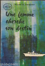 Une femme cherche son destin - Olive H.Prouty .J'ai Lu .1962. état d'usage .18/5