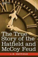 The True Story of the Hatfield and McCoy Feud (Paperback or Softback)