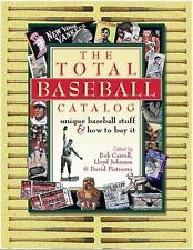 The Total Baseball Catalog: Unique Baseball Stuff and How to Buy It