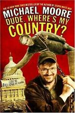 Dude, Where's My Country? by Michael Moore (2003, Hardcover)
