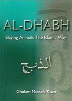 Al Dhabh - Slaying Animals the Islamic Way (Halal Slaughter)