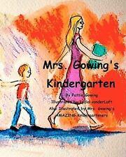 Mrs. Gowing's Kindergarten by Pattie Gowing (2010, Paperback)
