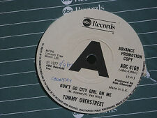 "Tommy Overstreet ‎– Don't Go City Girl On Me   PROMO  7""   EX SHOP"