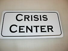 CRISIS CENTER Metal Sign 4 Community Theater Drama Law Enforcement Military