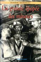 Kleber Deberles - La grande épopée des mineurs