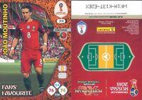 WC RUSSIA 2018 -Panini Adrenalyn-Card FANS' FAVOURITE  N.391-MOUTINHO-PORTOGALLO