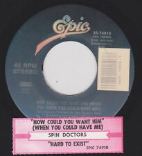SPIN DOCTORS {90s Alt Rock} How Could You Want Him / Hard To Exist