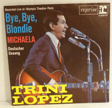 "TRINI LOPEZ - Bye,Bye,Blondie - Michaela (deutsch) = 7"" Single Vinyl"