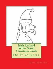 Irish Red and White Setter Christmas Cards : Do It Yourself by Gail Forsyth.