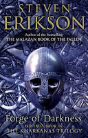 Forge of Darkness : The Kharkanas Trilogy 1, Paperback by Erikson, Steven, IS...