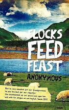 Flocks Feed Feast : But He Was Wounded for Our Transgressions, He Was Bruised...