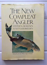 The New Compleat Angler by Stephen Downes, Freshwater Fishing, Hardcover 1983