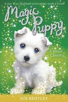 A Forest Charm #6 (Magic Puppy) by Bentley, Sue