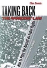 Taking Back the Workers' Law : How to Fight the Assault on Labor Rights by...