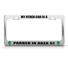 My Other Car Is A Parked In Area 51 Chome Metal License Plate Frame Tag Holder