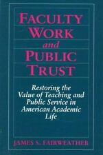 Faculty Work and Public Trust: Restoring the Value of Teaching and Public