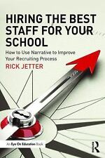 Hiring the Best Staff for Your School: How to Use Narrative to Improve Your Recr