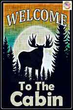WELCOME TO CABIN MOOSE MADE IN USA! METAL SIGN 8X12 RUSTIC DISTRESSED LODGE LOG