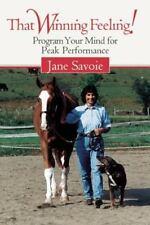 That Winning Feeling!: Program Your Mind for Peak Performance by Savoie, Jane