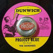 THE BANSHEES 45 RE - FREE / PROJECT BLUE- 60s WILD GARAGE SONICS DUNWICH LISTEN