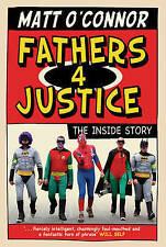 Good, Fathers 4 Justice, O'Connor, Matt, Book
