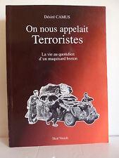 ++ On nous appelait terroristes * Le maquis breton * D. Camus