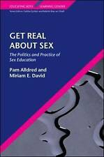 USED (GD) Get Real About Sex: The Politics and Practice of Sex Education: The Po
