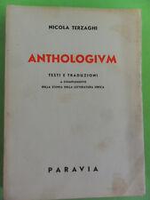 TERZAGHI. ANTHOLOGIVM. TESTI E TRADUZIONI. STORIA DELLA LETTERATURA GRECA