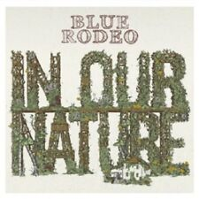 BLUE RODEO - IN OUR NATURE  CD NEW+