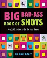 Big Bad-Ass Book of Shots - Knorr, Paul - Paperback