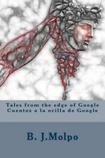 Tales from the edge of Google-Cuentos a la orilla de Google: Bilingual bilingue