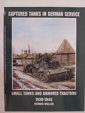 Captured Tanks in German Service: Small Tanks and Armored Tractors by Schiffer