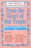 From the Heart of Our People: Latino/A Explorations in Catholic Systematic Theol
