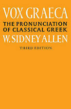 NEW Vox Graeca: The Pronunciation of Classical Greek by W. Sidney Allen