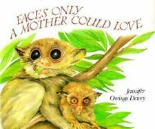 Faces Only a Mother Could Love by Jennifer Owings Dewey c1996 VGC Hardcover