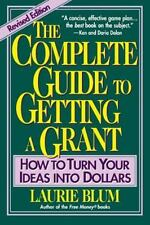 The Complete Guide to Getting a Grant: How to Turn Your Ideas Into Dollars, Blum