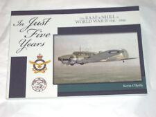 IN JUST FIVE YEARS - THE RAAF &  NHILL IN WORLD WAR II - 1941 - 1946