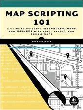 Map Scripting 101: An Example-Driven Guide to Building Interactive Maps with