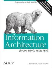 Information Architecture for the World Wide Web : Designing Large-Scale . 3rd ED