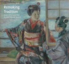 Remaking Tradition: Modern Art of Japan from the Tokyo National Museum, Clevelan