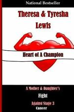Heart of a Champion : A Mother and Daughter's Fight Against Stage 3 Cancer by...