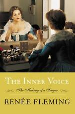 The Inner Voice : The Making of a Singer by Renee Fleming (2004, Hardcover)