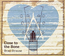 Brad Strause-Close to the Bone CD NEW
